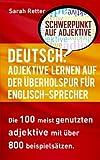 Deutsch: Adjektive Lernen Auf Der Uberholspur Fur Englisch Sprecher: Die 100 meist genutzten Adjektive mit über 800 Beispielsätzen.