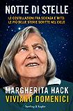 Notte di stelle: Le costellazioni tra scienza e mito: le più belle storie scritte nel cielo (Saggi)