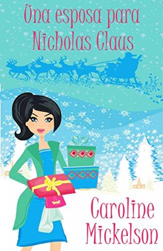 Una esposa para Nicholas Claus por Caroline Mickelson