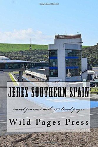 Jerez Southern Spain: travel journal with 150 lined pages por Wild Pages Press