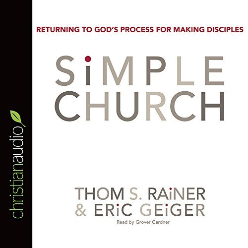 Simple Church: Returning to God's Process for Making Disciples by Sam Rainer (2008-01-15)