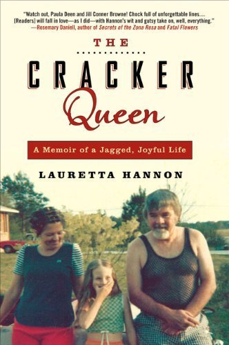 The Cracker Queen: A Memoir of a Jagged, Joyful Life First Edition by Hannon, Lauretta (2010) Paperback