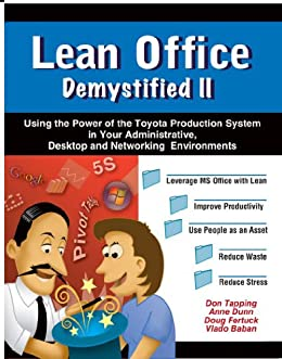 Lean Office Demystified II (Revised Edition with Over 30 Dropbox File Links) - Using the Power of The Toyota Production System in Your Administrative, ... Networking Environments (English Edition) de [Dunn, Anne, Fertuck, Doug, Baban, Vlado]