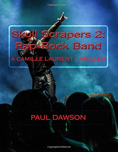 Skull Scrapers 2: Rap-Rock Band: A Camille Laurent Thriller -