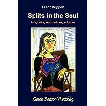Splits in the Soul by Franz Ruppert (2011-02-10)