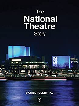The National Theatre Story by [Rosenthal, Daniel]