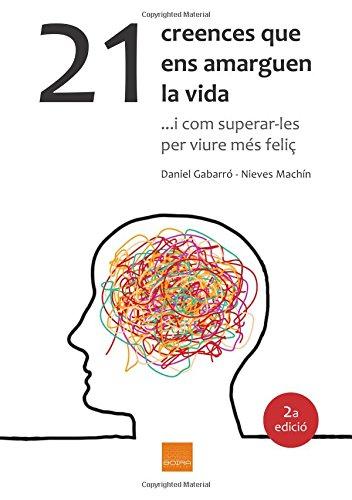 21 creences que ens amarguen la vida por Daniel Gabarró