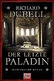 Der letzte Paladin: Historischer Roman