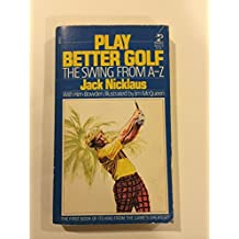 PLAY BETTER GOLF by Jack nicklaus (1980-06-01)