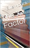 The X Factor (Series 1 X Factor) (English Edition)