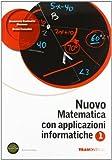 Nuovo matematica con applicazioni informatiche. Per le Scuole superiori. Con espansione online: 1