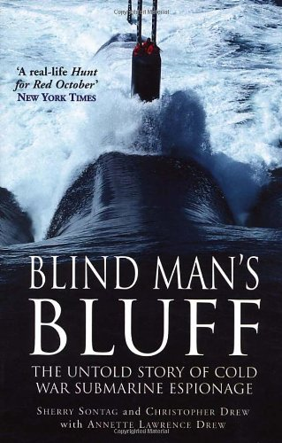Blind Mans Bluff: The Untold Story of Cold War Submarine Espionage por Christopher Drew