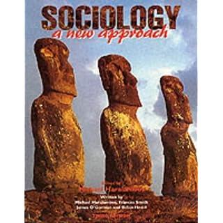 Sociology: A New Approach by Michael Haralambos, Frances Smith, James O'Gorman, Robin Heald (July 27, 1996) Hardcover