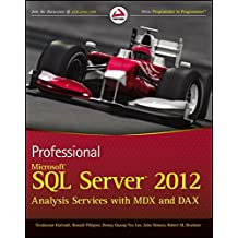 Professional Microsoft SQL Server 2012 Analysis Services with MDX and DAX (Wrox Programmer to Programmer)
