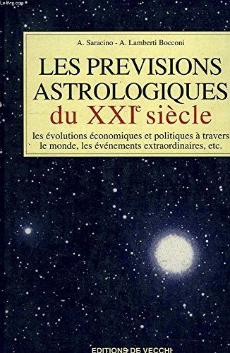 Les prévisions astrologiques du XXIe siècle par A Lamberti Bocconi, A Saracino