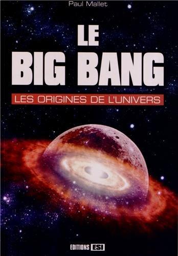 Le Big Bang : Les origines de l'univers
