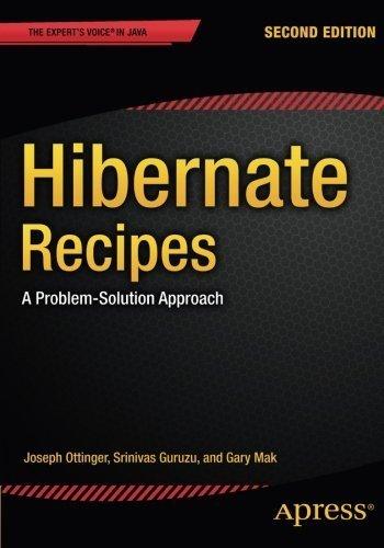 Hibernate Recipes: A Problem-Solution Approach by Joseph Ottinger (2015-03-04)