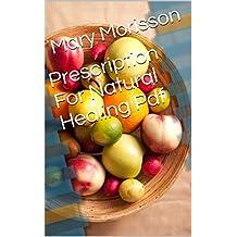 Prescription For Natural Healing Pdf (English Edition)