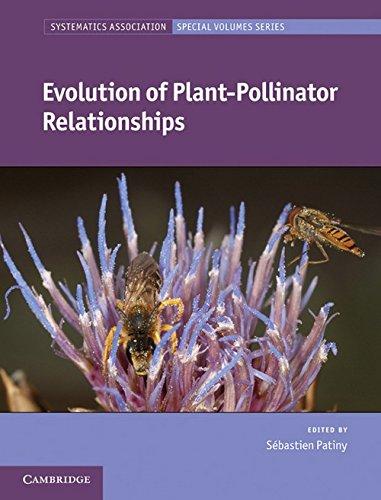Evolution of Plant-Pollinator Relationships: 81 (Systematics Association Special Volume Series)
