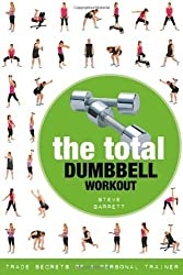 Total Dumbbell Workout: Trade Secrets of a Personal Trainer by Steve Barrett (2012-11-15)