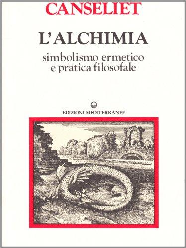L'alchimia: 1 (Classici dell'occulto. Alchimia)