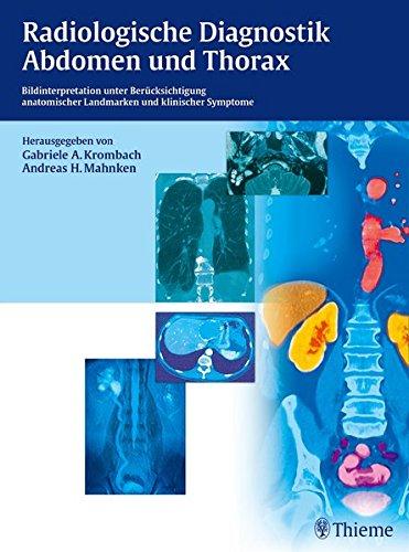Radiologische Diagnostik Abdomen und Thorax: Bildinterpretation unter Berücksichtigung anatom. Landmarken u. klin. Symptome