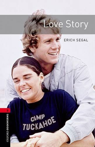 Oxford Bookworms Library: Level 3:: Love Story: 1000 Headwords (Oxford Bookworms ELT) por Erich Segal