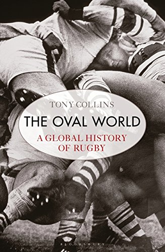 The Oval World: A Global History of Rugby -