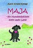 Maja - ein Hundemädchen zieht aufs Land - Kinderbuch