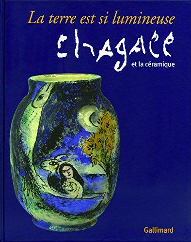 La terre est si lumineuse: Chagall et la céramique par Collectifs