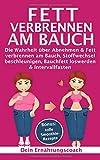 Fett verbrennen am Bauch: Die Wahrheit über Abnehmen & Fett verbrennen am...