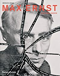 Max Ernst: Life and Work