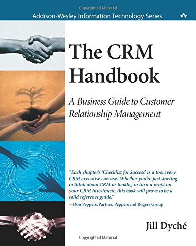 The CRM Handbook: A Business Guide to Customer Relationship Management (Information Technology) por Jill Dyche