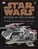 "Star Wars Attack Of The Clones: Incredible Cross-Sections - The Definitive Guide To The Craft From ""Star Wars: Episode II"""