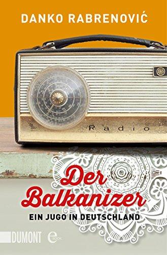 Der Balkanizer: Ein Jugo in Deutschland