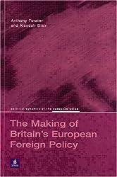 Britain's European Foreign Policy (Political Dynamics of the European Union)