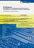 ICT-Management: Grundlagen für ein strategiekonformes Sourcing und Projektportfolio mit Beispielen, Aufgaben und Lösungen (Informatik)
