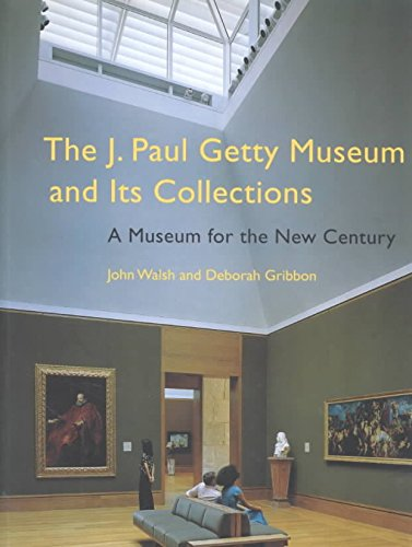 [(J.Paul Getty Museum and Its Collections : A Museum for the New Century)] [By (author) John Walsh ] published on (March, 1998)