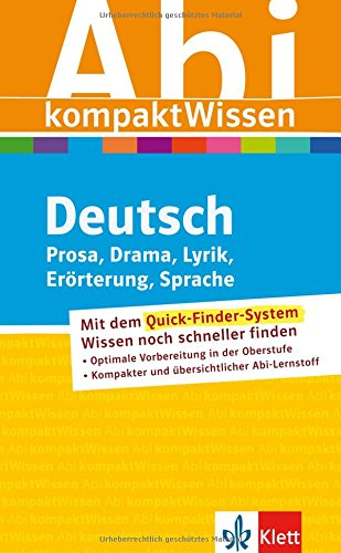 Abitur kompakt Wissen Deutsch: Prosa, Drama, Lyrik, Erörterung, Sprache
