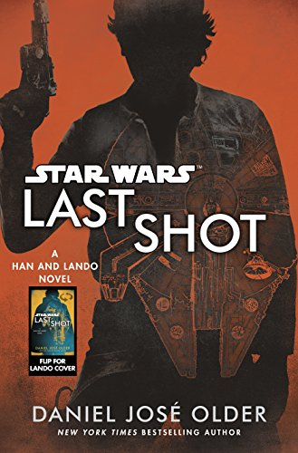 Star Wars: Last Shot: A Han and Lando Novel por Daniel José Older