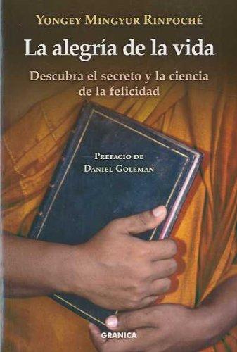 Descargar Libro Alegria de la vida, la - descubra el secreto y la ciencia felicidad (Crecimiento Personal) de Yongey Mingyur Rinpoche