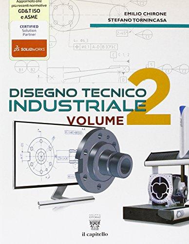 Disegno tecnico industriale. Con e-book. Con espansione online. Per le Scuole superiori: 2