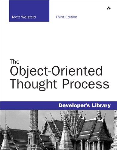 The Object-Oriented Thought Process par Matt Weisfeld
