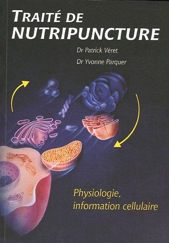 Traité de nutripuncture : Physiologie, information cellulaire