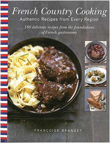 French Country Cooking: Authentic Recipes from Every Region (English Edition)