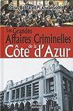 Cote d Azur Grandes Affaires Criminelles