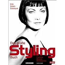 Das grosse Styling-Buch: Fashion, Beauty & Accessoires