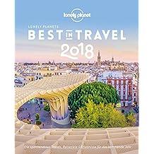 Lonely Planet Bildband Best in Travel 2018: Die spannendsten Trends, Reiseziele & Erlebnisse für das kommende Jahr (Lonely Planet Reiseführer E-Book)