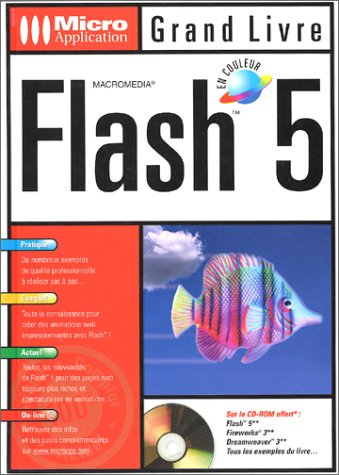 Le Grand Livre : Macro média Flash 5 par Michael Gradias