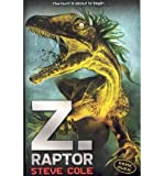 [(Z-Raptor)] [ By (author) Steve Cole ] [January, 2011]